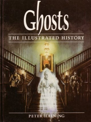 Ghosts: The Illustrated History