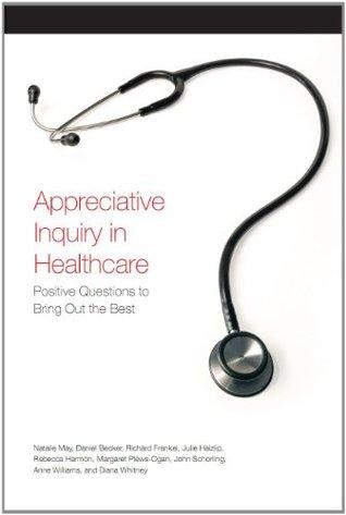 Appreciative Inquiry in Healthcare