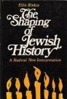 The shaping of Jewish history;