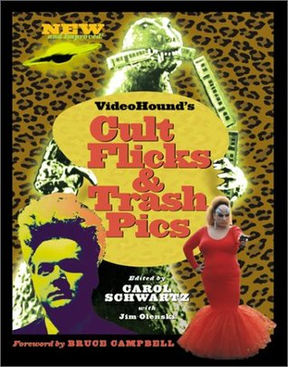 Videohound's Cult Flicks and Trash Pics by Carol A. Schwartz