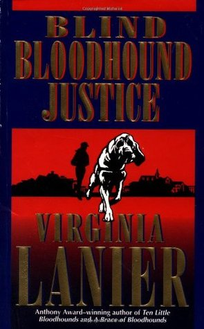 Blind Bloodhound Justice by Virginia Lanier