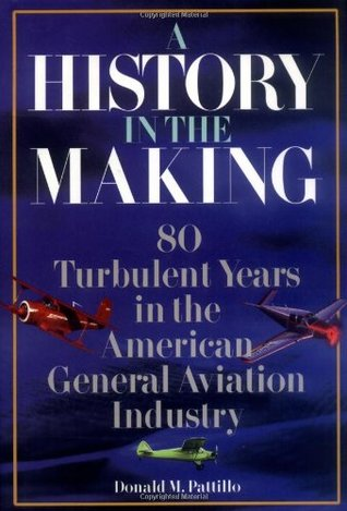 A History in the Making: 80 Turbulent Years in the American General Aviation History