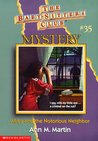 Abby and the Notorious Neighbor (Baby-Sitters Club Mystery, #35)