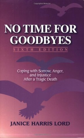 No Time for Goodbyes: Coping with Sorrow, Anger, and Injustice After a Tragic Death