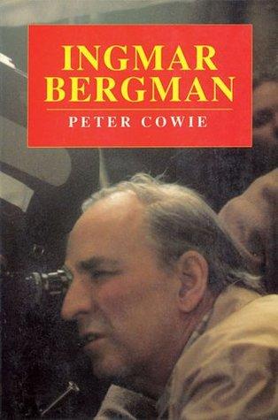 Ingmar Bergman: A Critical Biography