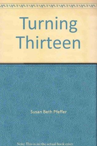 Turning Thirteen