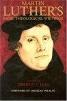 Martin Luther's Basic Theological Writings by Martin Luther