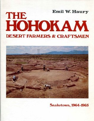 The Hohokam: Desert Farmers and Craftsmen, Excavations at Snaketown, 1964–1965