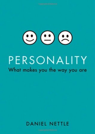 Personality: What Makes You the Way You Are