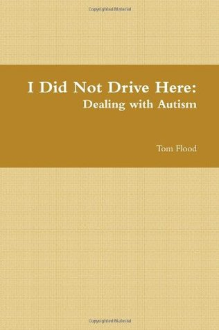 I Did Not Drive Here: Dealing with Autism