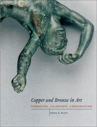 Copper and Bronze in Art: Corrosion, Colorants, Conservation