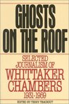 Ghosts on the Roof: Selected Journalism