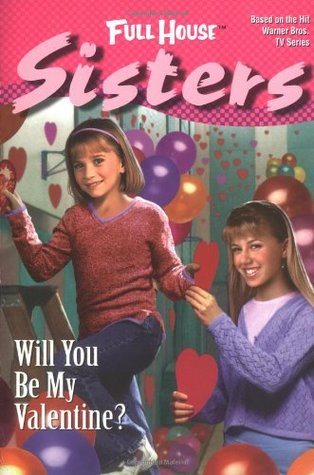 Will You Be My Valentine? (Full House: Sisters, #6)