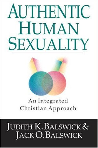 Authentic human sexuality an integrated christian approach by authentic human sexuality an integrated christian approach by judith k balswick fandeluxe