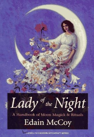 Lady of the Night: A Handbook of Moon Magick & Rituals a Handbook of Moon Magick & Rituals