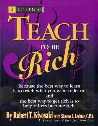 Rich Dad's Teach to Be Rich