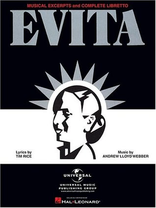 Evita -- Musical Excerpts and Complete Libretto: Piano/Vocal/Chords