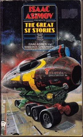 Isaac Asimov Presents the Great Science Fiction 25 by Isaac Asimov