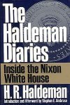 The Haldeman Diaries: Inside the Nixon White House