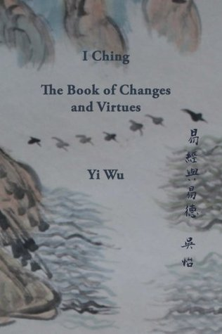 I Ching - The Book of Changes and Virtues
