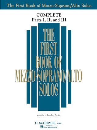 The First Book of Solos Complete - Parts I, II and III: Mezzo-Soprano/Alto