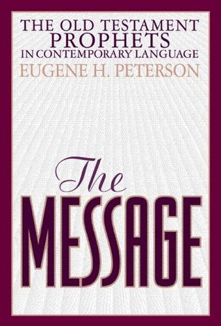The Message: The Old Testament Prophets in Contemporary Language