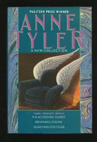 Anne Tyler: A New Collection: The Accidental Tourist / Breathing Lessons / Searching for Caleb