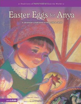 easter-eggs-for-anya-a-ukrainian-celebration-of-new-life-in-christ
