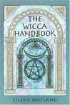 The Wicca Handbook by Eileen Holland