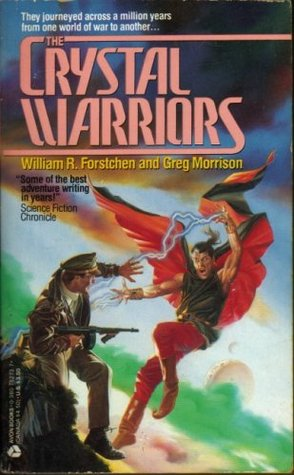 The Crystal Warriors by William R. Forstchen