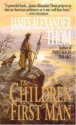 Ebook The Children of First Man by James Alexander Thom PDF!