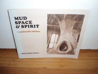 Mud, Space and Spirit: Handmade Adobes