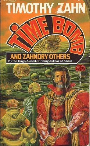 Time Bomb and Zahndry Others by Timothy Zahn