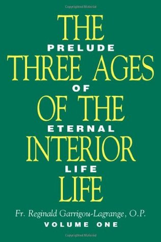 The Three Ages Of The Interior Life: Prelude of Et...