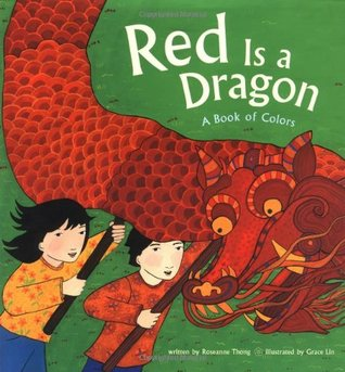 Red is a Dragon: A Book of Colors by Roseanne Thong