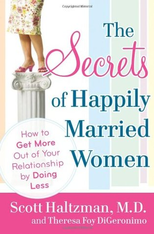 the-secrets-of-happily-married-women-how-to-get-more-out-of-your-relationship-by-doing-less