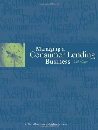 Managing a Consumer Lending Business, 2nd edition