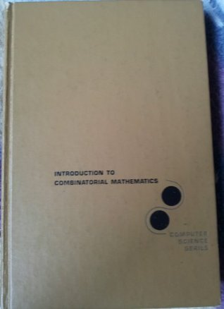 Introduction to Combinatorial Mathematics (Computer Science Series)