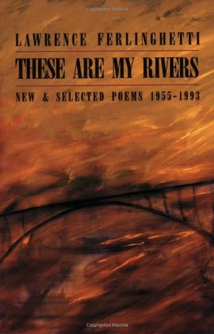 These are My Rivers: New  Selected Poems 1955-1993