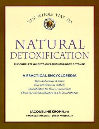 The Whole Way to Natural Detoxification by J. Krohn