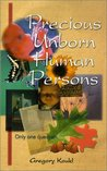 Precious Unborn Human Persons
