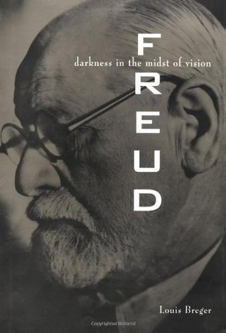 Freud: Darkness in the Midst of Vision--An Analytical Biography