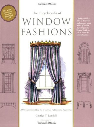 The Encyclopedia Of Window Fashions By Charles T Randall