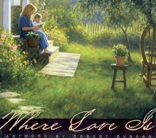 Where Love Is: Artwork by Robert Duncan