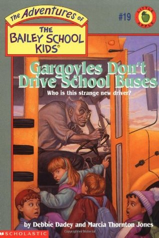 Gargoyles Dont Drive School Buses(The Adventures of the Bailey School Kids 19)