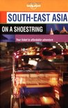 South-East Asia on a Shoestring (Lonely Planet on a Shoestring)