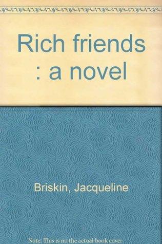Rich friends: A novel