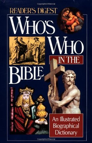 Who's Who in the Bible: An Illustrated Biographical Dictionary