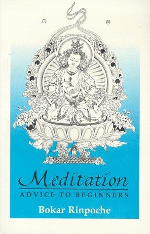 Meditation: Advice to Beginners