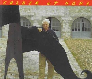 Calder at Home: The Joyous Environment of Alexander Calder 978-1556706554 MOBI FB2 por Pedro E. Guerrero
